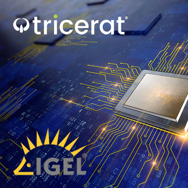 Tricerat + IGEL = Better Together