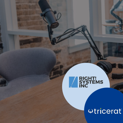 Healthcare Podcast: Tricerat and Right!Systems